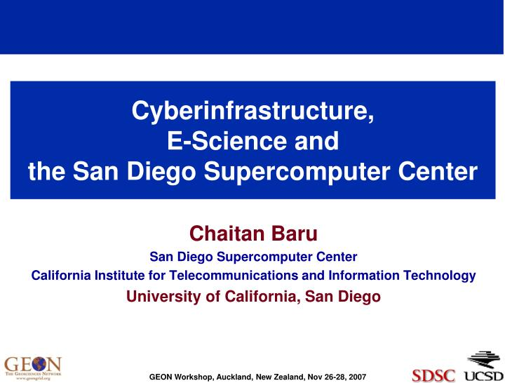 Cyberinfrastructure e science and the san diego supercomputer center