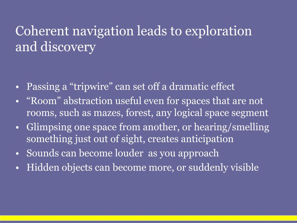 Coherent navigation leads to exploration and discovery