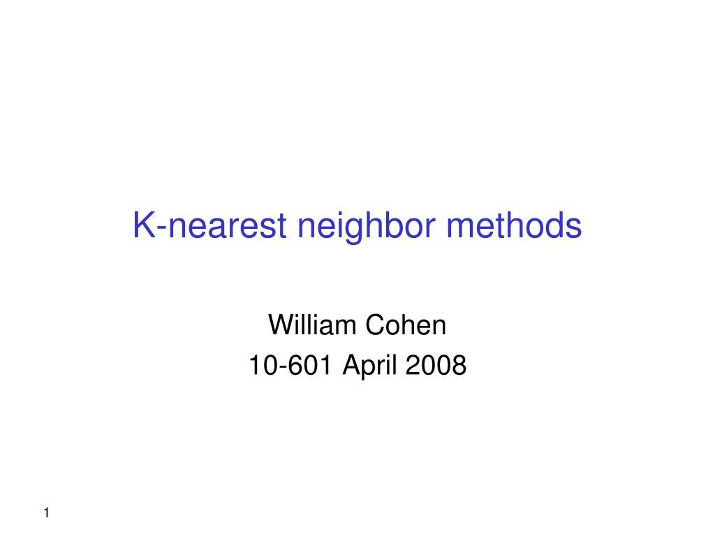 k nearest neighbor methods l.