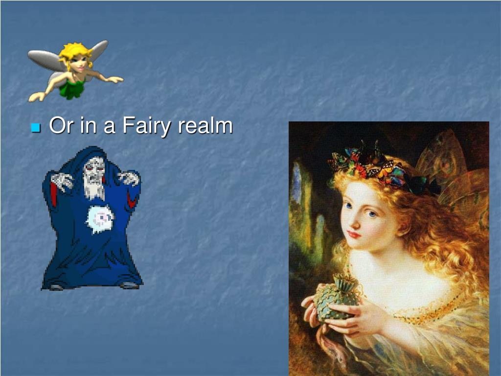 Or in a Fairy realm