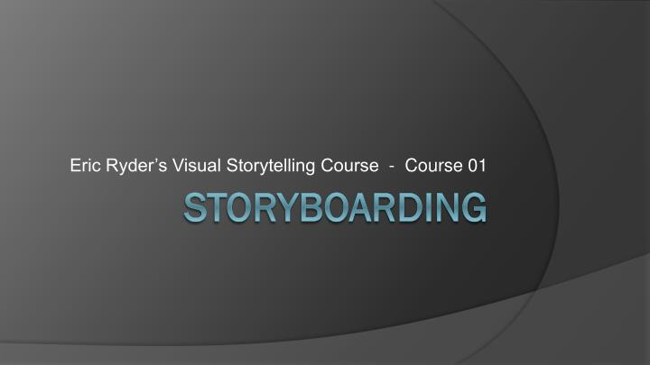 eric ryder s visual storytelling course course 01 n.