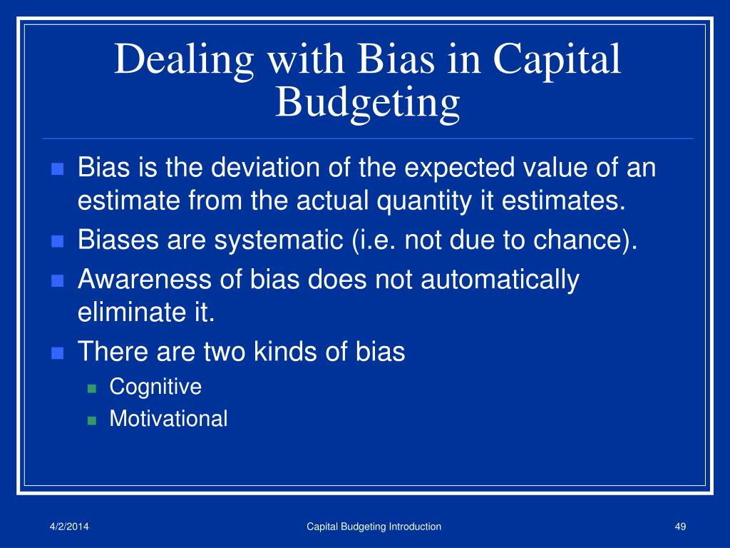 Dealing with Bias in Capital Budgeting