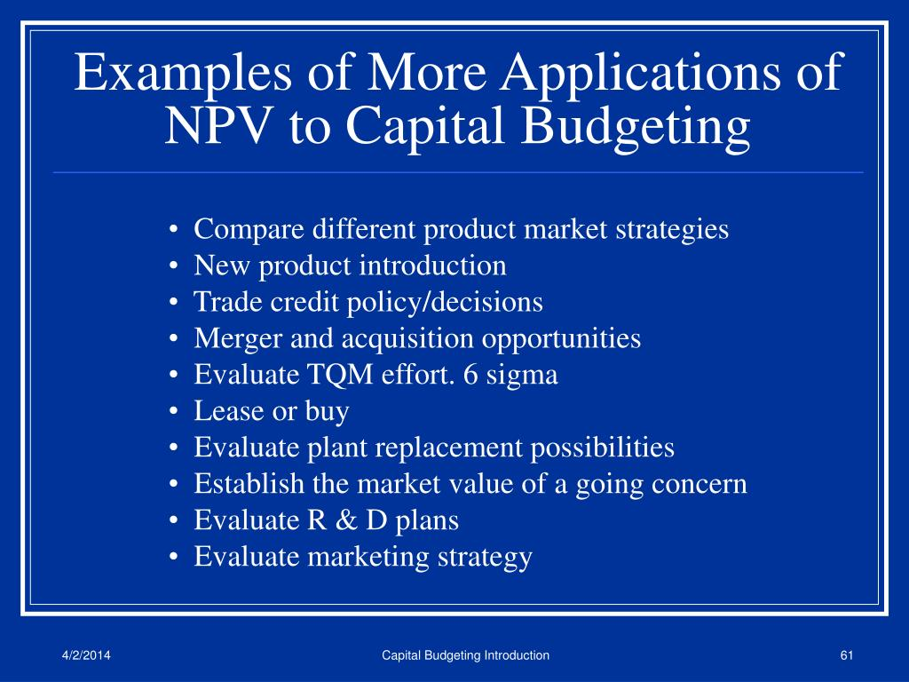 Examples of More Applications of NPV to Capital Budgeting