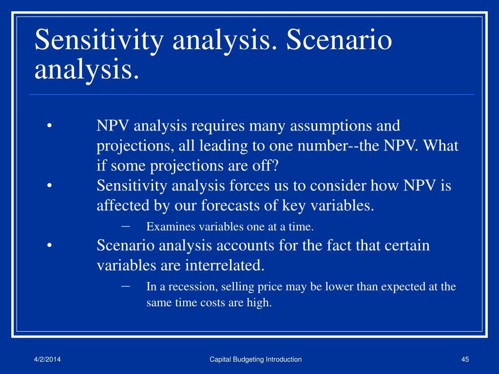 Sensitivity analysis. Scenario analysis.