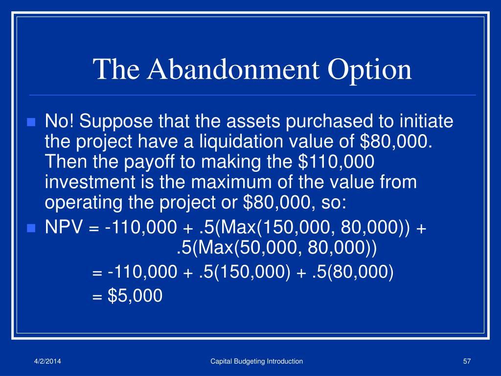 The Abandonment Option