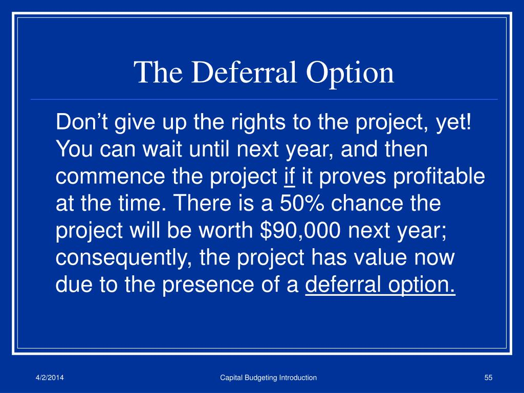 The Deferral Option