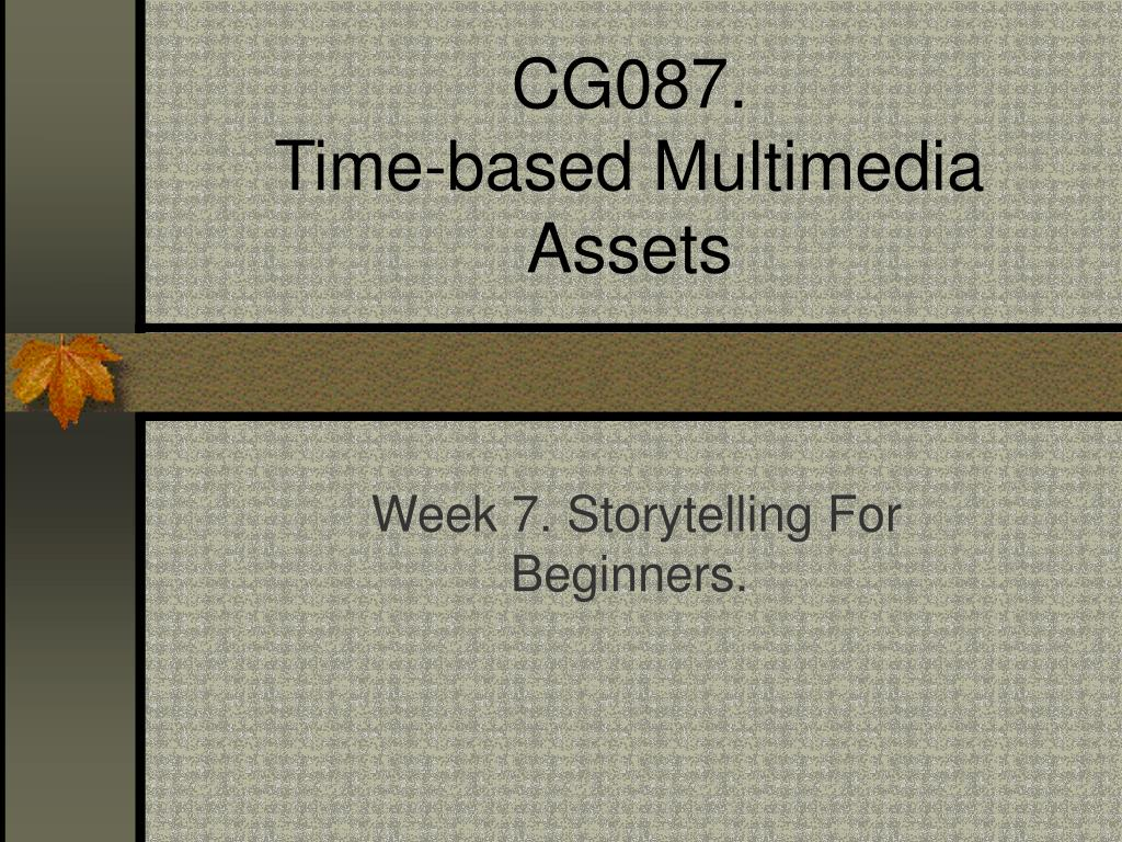 cg087 time based multimedia assets l.