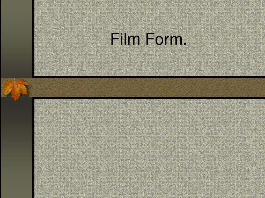 Film Form.