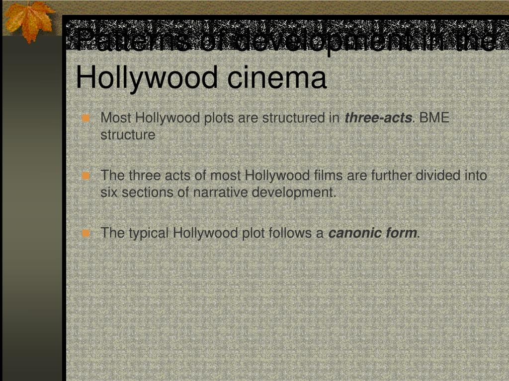 Patterns of development in the Hollywood cinema