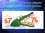 remember the hungry alligator always eats the largest number