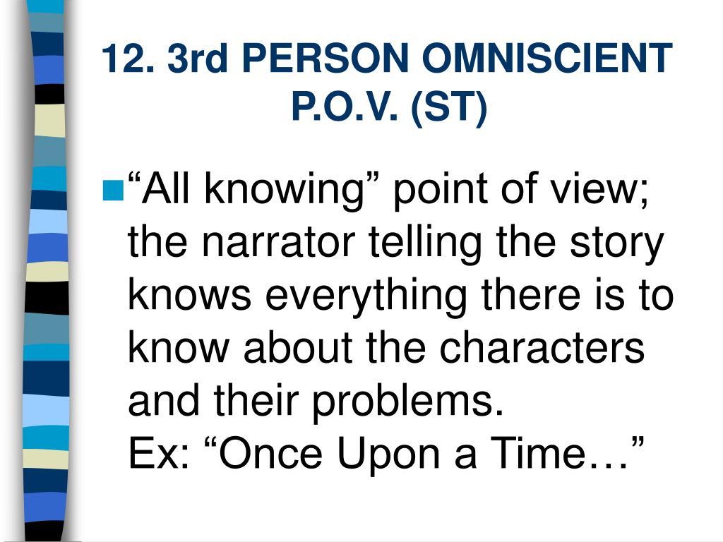 12. 3rd PERSON OMNISCIENT