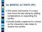 24 rising action ps