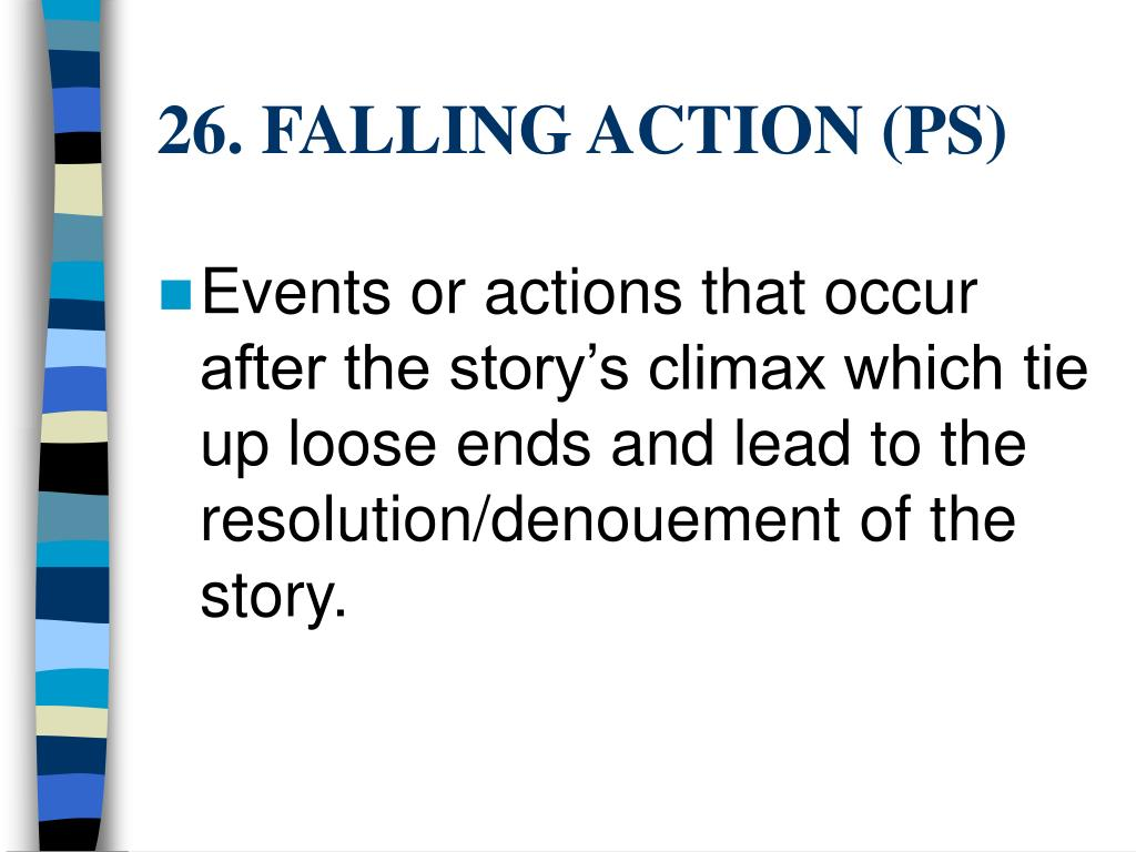26. FALLING ACTION (PS)