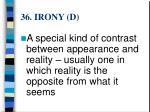 36 irony d