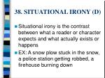 38 situational irony d