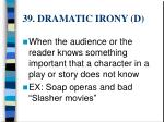 39 dramatic irony d