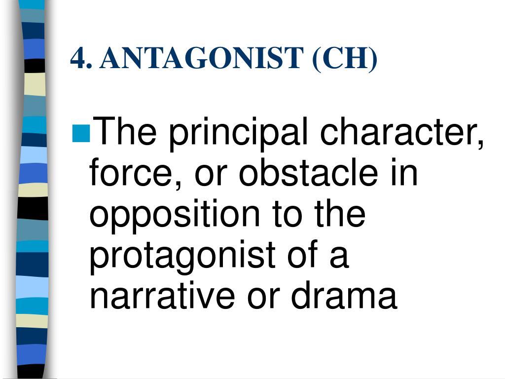 4. ANTAGONIST (CH)