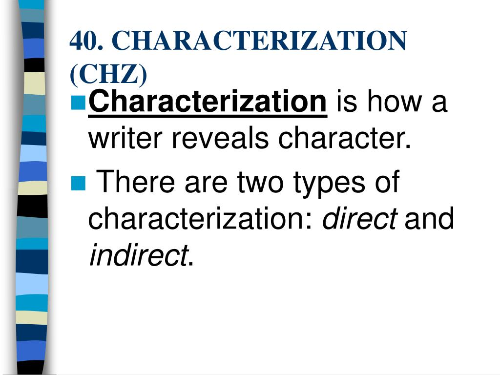 40. CHARACTERIZATION (CHZ)