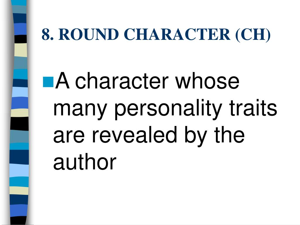 8. ROUND CHARACTER (CH)