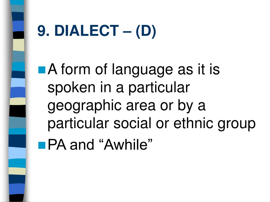 9. DIALECT – (D)