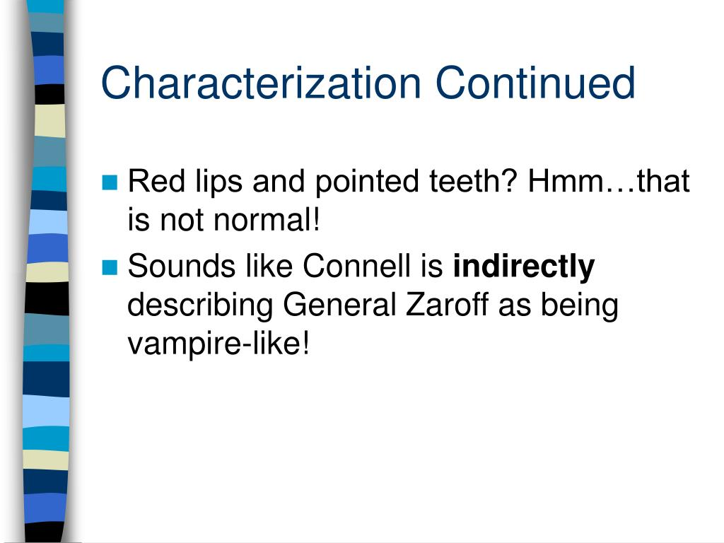 Characterization Continued