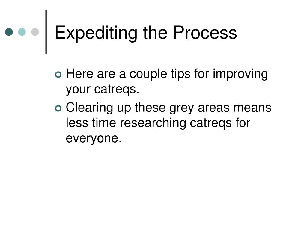 Expediting the Process