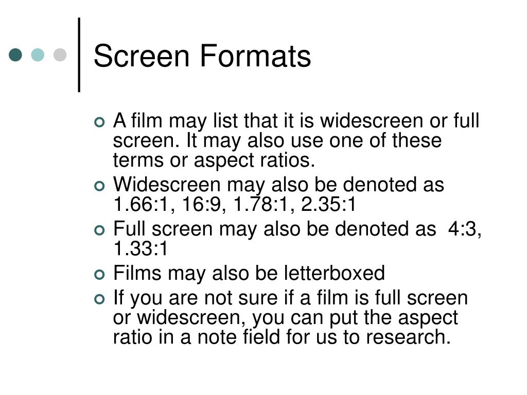 Screen Formats
