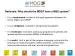 rationale why should the mdgf have a m e system