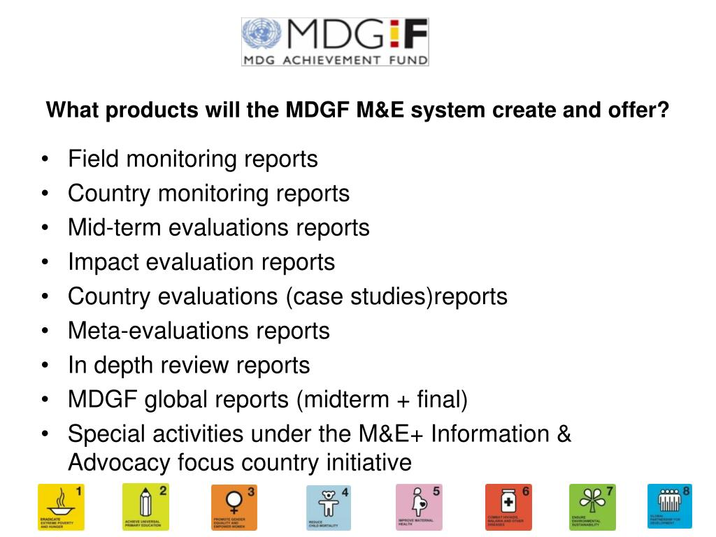 What products will the MDGF M&E system create and offer?
