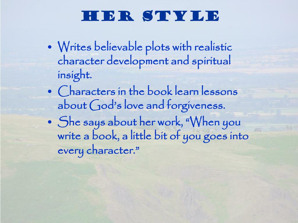 Writes believable plots with realistic character development and spiritual insight.