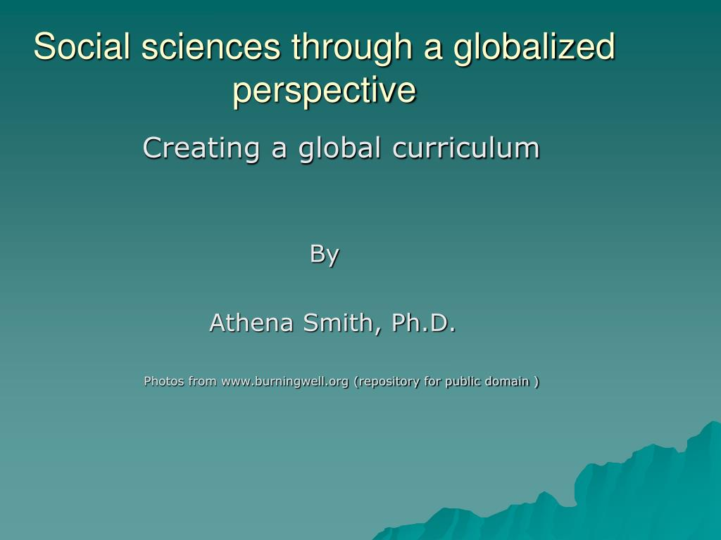 social sciences through a globalized perspective l.