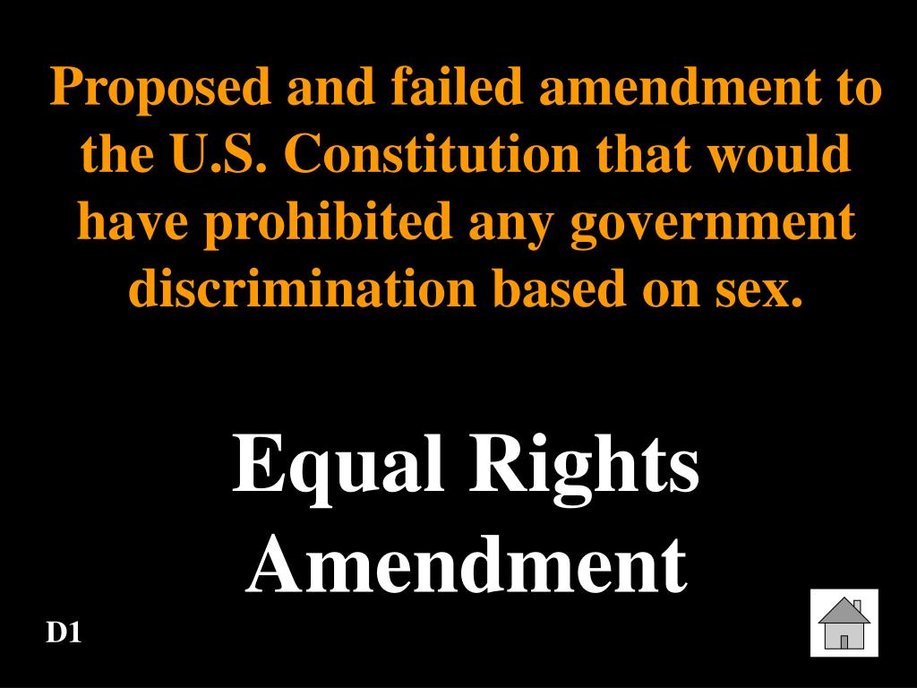 Proposed and failed amendment to the U.S. Constitution that would have prohibited any government discrimination based on sex.