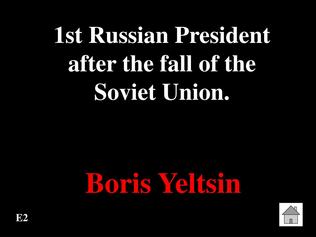 1st Russian President after the fall of the     Soviet Union.