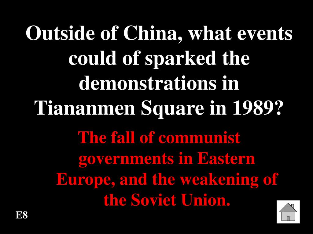 Outside of China, what events could of sparked the demonstrations in    Tiananmen Square in 1989?