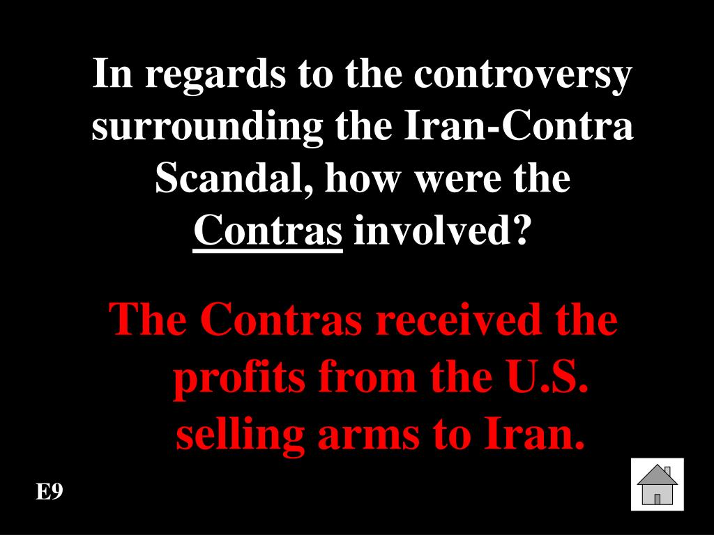 In regards to the controversy surrounding the Iran-Contra Scandal, how were the