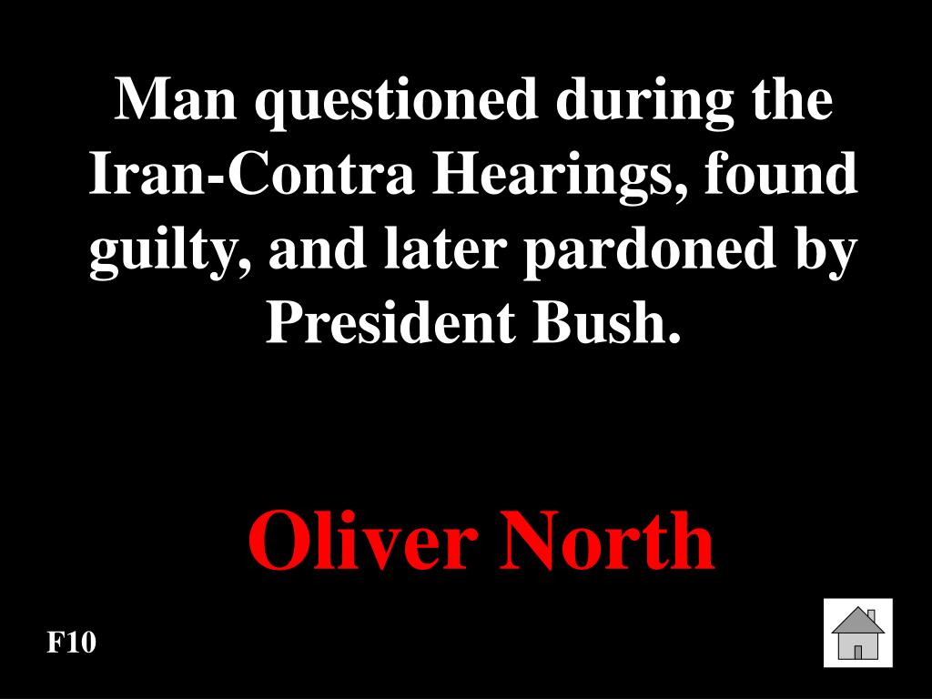 Man questioned during the Iran-Contra Hearings, found guilty, and later pardoned by President Bush.