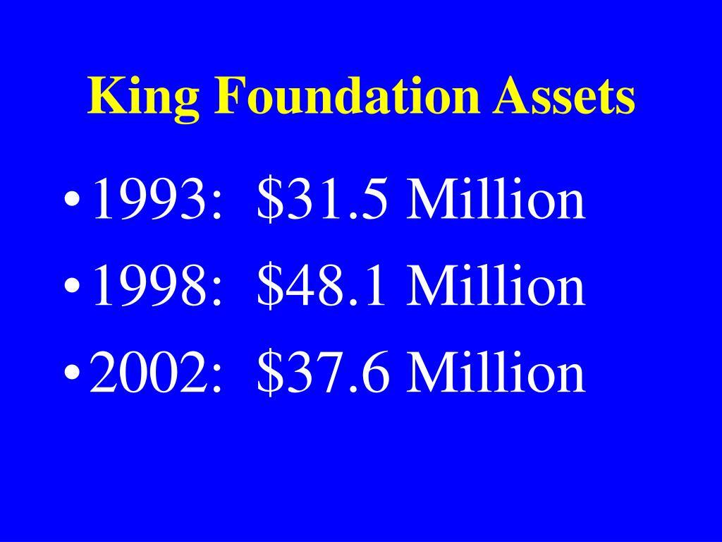 King Foundation Assets