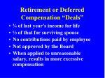 retirement or deferred compensation deals
