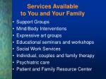 services available to you and your family