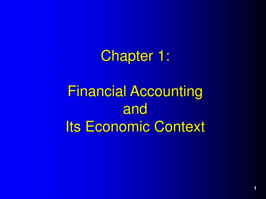 chapter 1 financial accounting and its economic context l.