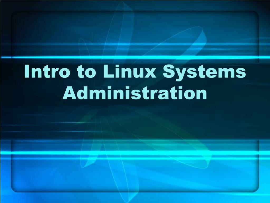 intro to linux systems administration l.