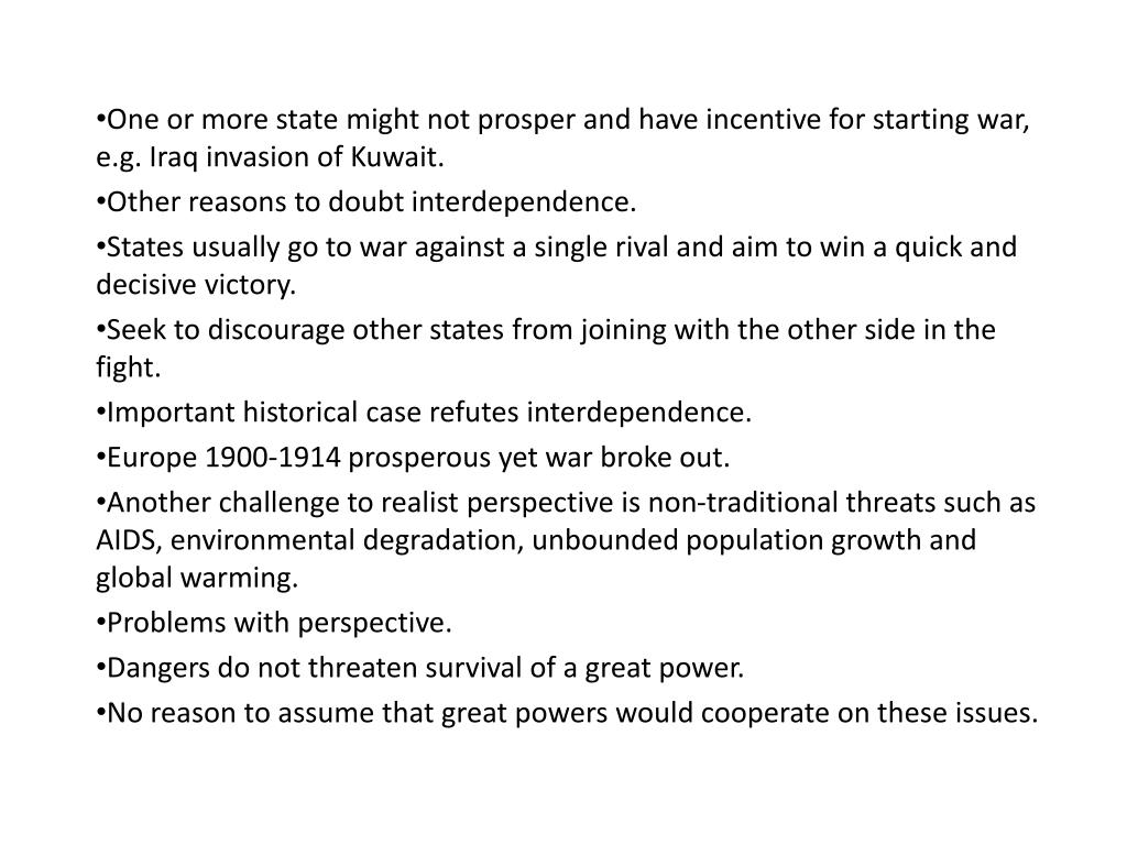 One or more state might not prosper and have incentive for starting war, e.g. Iraq invasion of Kuwait.