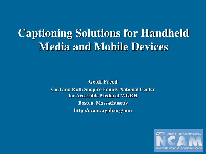 captioning solutions for handheld media and mobile devices n.