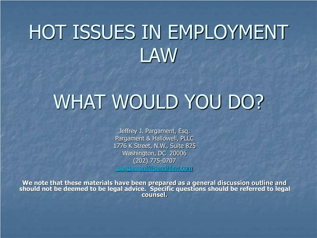 HOT ISSUES IN EMPLOYMENT LAW