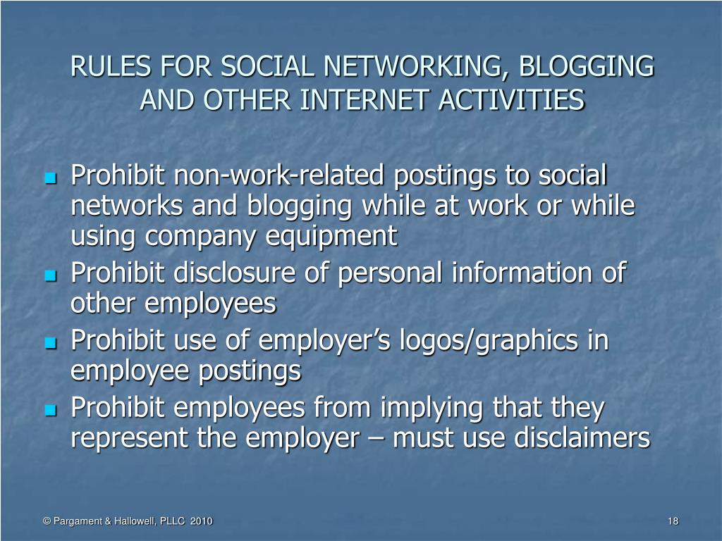 RULES FOR SOCIAL NETWORKING, BLOGGING AND OTHER INTERNET ACTIVITIES