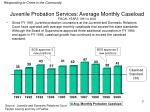 juvenile probation services average monthly caseload fiscal years 1991 to 2000