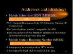 addresses and identifiers9