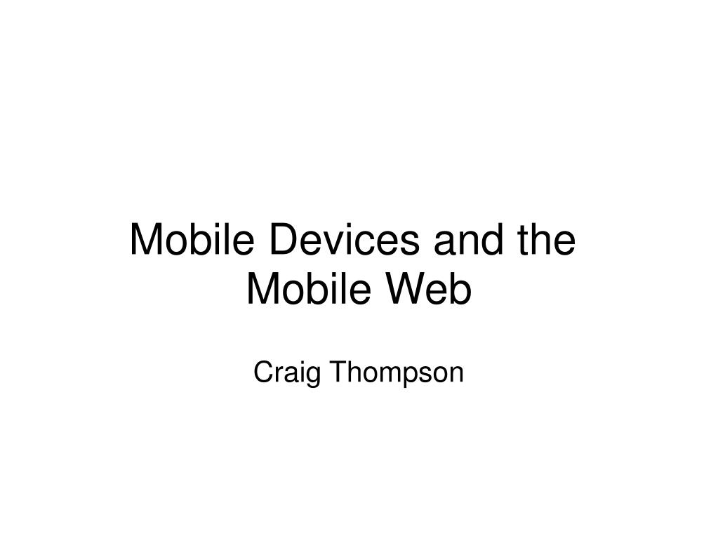 mobile devices and the mobile web l.