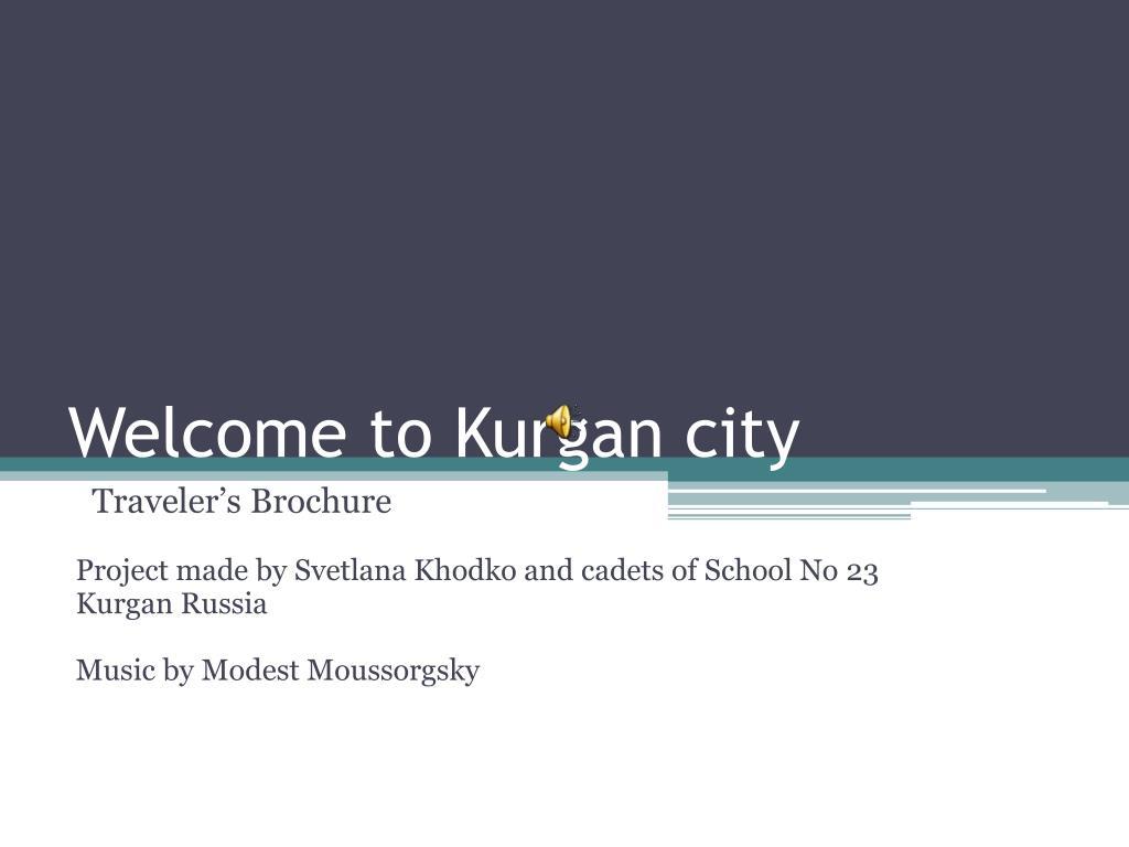 Welcome to Kurgan city
