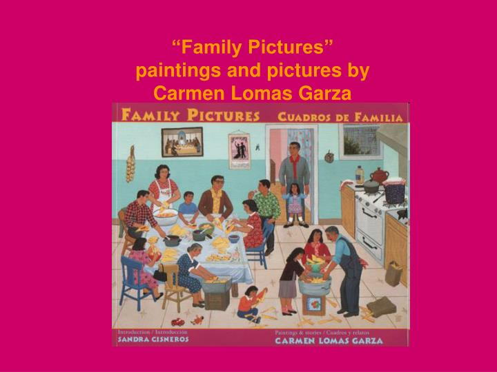 family pictures paintings and pictures by carmen lomas garza n.